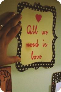 al lyou need is love